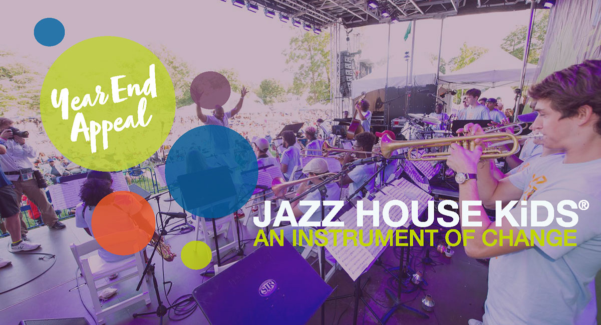 2019 Year End Appeal - JAZZ HOUSE KiDS AN Instrument of change